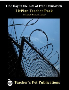LitPlan Teacher Guide: One Day in the Life of Ivan Denisovich - Lesson Plans ...