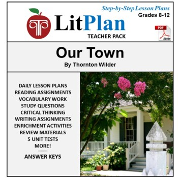 LitPlan Teacher Guide: Our Town - Lesson Plans, Questions, Tests