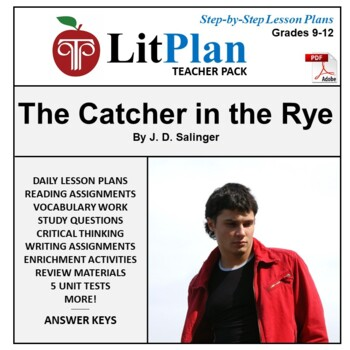 LitPlan Teacher Guide: The Catcher in the Rye - Lesson Plans, Questions, Tests