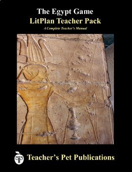 LitPlan Teacher Guide: The Egypt Game - Lesson Plans, Questions, Tests