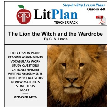 LitPlan Teacher Guide: The Lion the Witch and the Wardrobe - Lesson Plans, Tests