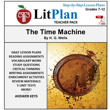 LitPlan Teacher Guide: The Time Machine - Lesson Plans, Questions, Tests