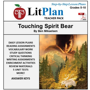 LitPlan Touching Spirit Bear - Lesson Plans, Activities, Questions, Tests
