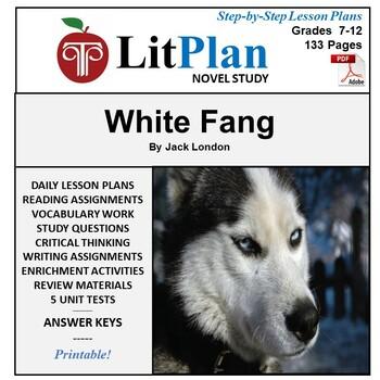 LitPlan Teacher Guide: White Fang - Lesson Plans, Questions, Tests