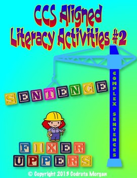 Literacy Activities – CCS Aligned – Sentence Fixer Uppers – Packet # 2