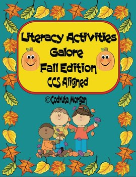 Literacy Activities Galore - Fall Edition. CCS Aligned