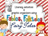 Literacy Activities & Graphic Organizers: Fables, Folktales and Fairy Tales!