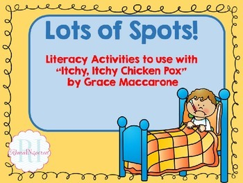 """Literacy Activities to supplement """"Itchy, Itchy Chicken Pox"""" by Grace Maccarone"""