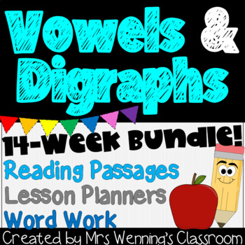 Vowels & Digraphs Bundle - 14 Weeks of Lesson Planners, Activities & Word Work!
