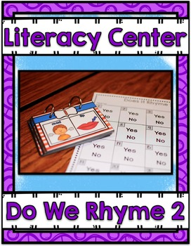 Literacy Center ~ Do We Rhyme 2?