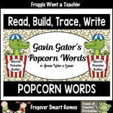 "Popcorn Sight Words--Read, Build, Trace, Write ""Gavin Gator's Popcorn Words"""