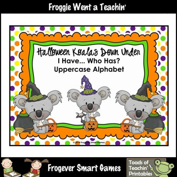 Alphabet--Halloween Koalas Down Under I Have.. Who Has? Alphabet Games