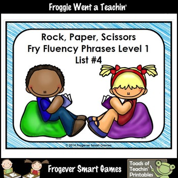 Fluency Phrases--Rock Paper Scissors Fry Phrases /Fry Words Level 1 List 4