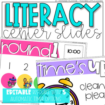Literacy Center Rotation Slides {Editable and with Automatic Timers}