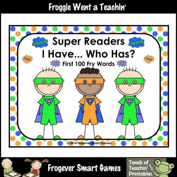 Literacy Center--Super Readers I Have... Who Has? First 100 Fry Words