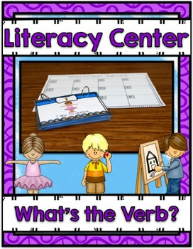 Literacy Center ~ What's the Verb?