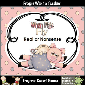 Literacy Center--When Pigs Fly Real or Nonsense Words?