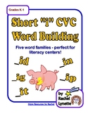 """Literacy Center Word Building with Short """"i"""" CVC Word Families"""