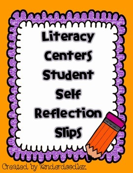 Literacy Centers / Daily 5 Student Self Refection Slips