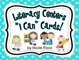 "Literacy Centers ""I Can"" Cards {Common Core Aligned}"