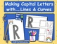 Literacy Centers: Making Capital Letters with Lines & Curves, 15 activities