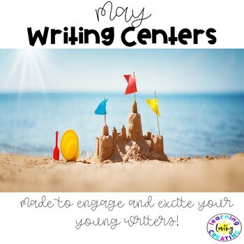 Literacy Centers:  May Writing Center