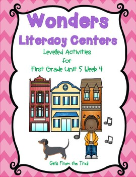 Literacy Centers for Wonders First Grade Unit 5 Week 4