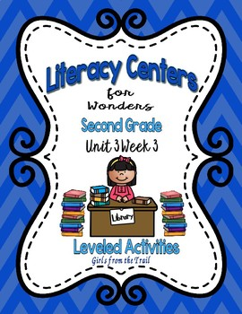 Literacy Centers for Wonders Second Grade Unit 3 Week 3
