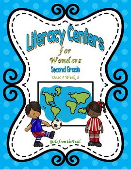 Literacy Centers for Wonders Second Grade Unit 4 Week 3