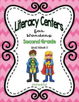 Literacy Centers for Wonders Second Grade Unit 5 Week 3