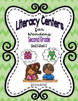 Literacy Centers for Wonders Second Grade Unit 6 Week 5