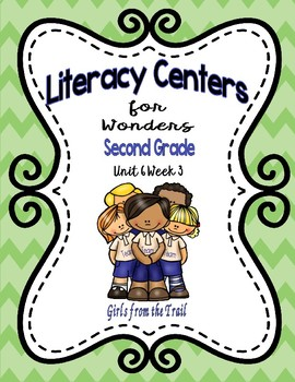 Literacy Centers for Wonders Second Grade Unit 6 Week3