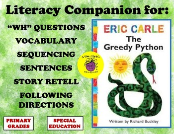 Literacy Companion for The Greedy Python by Eric Carle Vocab, Sequ., WH? & more!