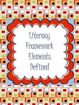 Literacy Framework Components Defined