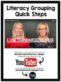 Literacy Grouping Quick Steps
