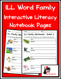 Literacy Interactive Notebook Pages - ILL Word Family