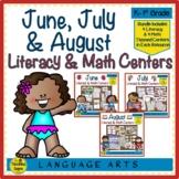 June, July & August Literacy & Math Centers Bundle