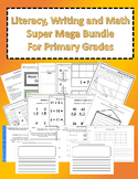 Literacy, Math and Writing Super Mega Bundle for Primary Grades!!
