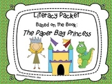 Literacy Packet Based on the Book: The Paper Bag Princess
