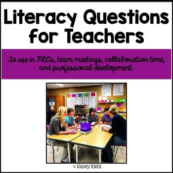 Literacy Questions for Teachers: Collaboration Guide