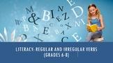 Literacy: Regular and Irregular Verbs