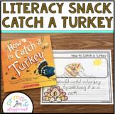Literacy Snack Idea Catch A Turkey