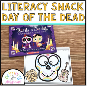 Literacy Snack Idea Dia De Los Muertos- Day of the Dead
