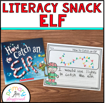 Literacy Snack Idea Elf
