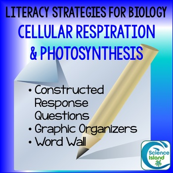 Literacy Strategies for Biology: Cellular Respiration and Photosynthesis