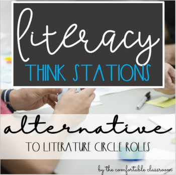 Literacy THINK Stations: An Alternative to Lit Circle Roles