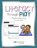 Literacy Through Play Observation Log