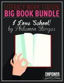 "Literacy Work Station Big Book Bundle: ""I Love School"" by P. Sturges"