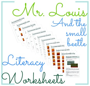Literacy Worksheets (Mr. Louis and the small beetle)