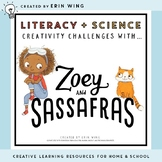 Literacy and Science: Creative Challenges Featuring Zoey and Sassafras